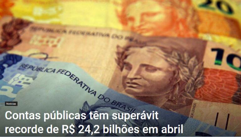 Contas públicas têm superávit recorde de R$ 24,2 bilhões em abril